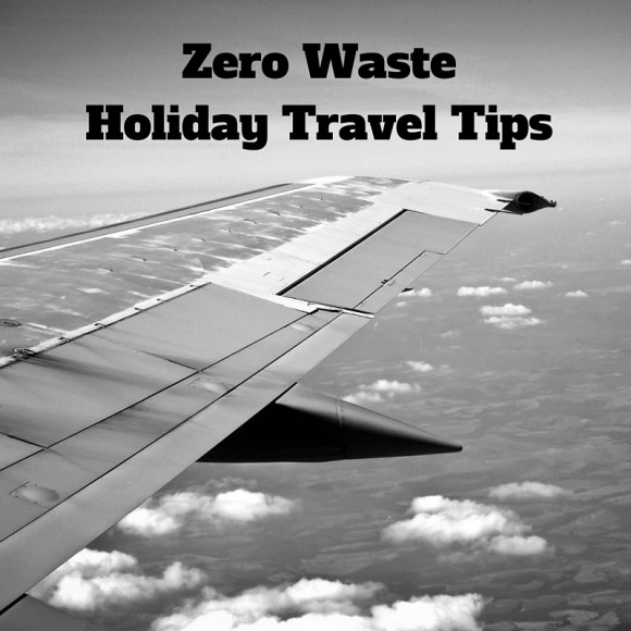 Zero Waste Holiday Travel Tips (2)